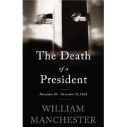 The Death of a President: November 20 - November 25, 1963, Paperback