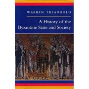 A History of the Byzantine State and Society, Paperback/Warren Treadgold