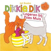 Dikkie Dik: Logeren bij Poes Muis - Jet Boeke