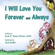 I Will Love You Forever and Always, Paperback/Sarah M. Thomas Mariano