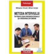 Metoda interviului in psihologia organizationala si a resurselor umane - Mihaela Chraif Mihai Anitei