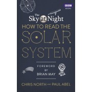 Sky at Night: How to Read the Solar System. A Guide to the Stars and Planets, Paperback/Paul Abel