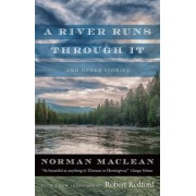 A River Runs Through It and Other Stories: Fortieth-Anniversary Edition