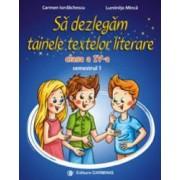 Sa dezlegam tainele textelor literare. Clasa a IV-a. Semestrul 1 Ars Libri