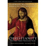 Christianity: The First Three Thousand Years, Paperback