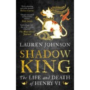 Shadow King. The Life and Death of Henry VI, Paperback/Lauren Johnson