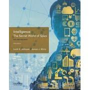 Intelligence: The Secret World of Spies, an Anthology, Paperback/Loch K. Johnson