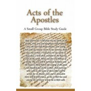 Acts of the Apostles, a Small Group Bible Study Guide, Paperback/Ted Lafemina