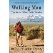 Walking Man: The Secret Life of Colin Fletcher, Paperback