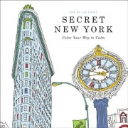 Secret New York: Color Your Way to Calm, Paperback