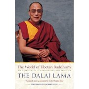 The World of Tibetan Buddhism: An Overview of Its Philosophy and Practice, Paperback/Dalai Lama