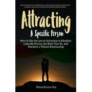 Attracting A Specific Person: How to Use the Law of Attraction to Manifest a Specific Person, Get Back Your Ex and Manifest a Vibrant Relationship, Paperback/Glozell Green