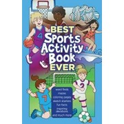Best Sports Activity Book Ever, Paperback/Broadstreet Publishing Group LLC