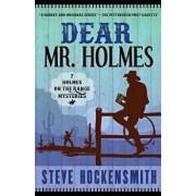 Dear Mr. Holmes: Seven Holmes on the Range Mysteries, Paperback/Steve Hockensmith