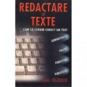 Redactare de texte. Cum sa scriem corect un text administrativ politic publicitar publicistic