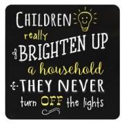 tinnen magneet met quote - children really brighten up a household
