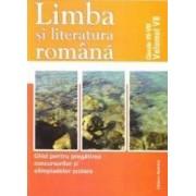 Limba si literatura romana clasa 7-8 - Ghid pentru pregatirea Concursurilor si Olimpiadelor scolare ed.2013