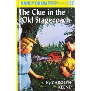 Nancy Drew 37: The Clue in the Old Stagecoach, Hardcover/Carolyn Keene