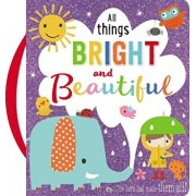 All Things Bright and Beautiful: Make Believe Ideas, Hardcover/Thomas Nelson Publishers