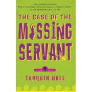 The Case of the Missing Servant: From the Files of Vish Puri, Most Private Investigator, Paperback