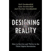 Designing Reality: How to Survive and Thrive in the Third Digital Revolution, Hardcover