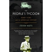 People's Tycoon - Henry Ford and the American Century (Watts Professor Steven)(Paperback) (9780375707254)