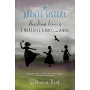 The Bronte Sisters: The Brief Lives of Charlotte, Emily, and Anne, Paperback