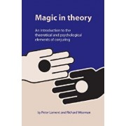 Magic in Theory: An Introduction to the Theoretical and Psychological Elements of Conjuring, Paperback/Peter Lamont