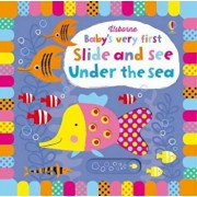 Baby's Very First Slide and See Under the Sea, Hardcover/Fiona Watt