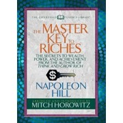 The Master Key to Riches (Condensed Classics): The Secrets to Wealth, Power, and Achievement from the Author of Think and Grow Rich, Paperback/Napoleon Hill