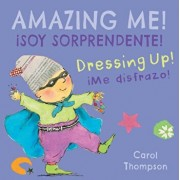 ˇme Disfrazo!/Dressing Up!: ˇsoy Sorprendente!/Amazing Me!/Carol Thompson