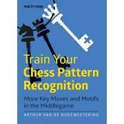 Train Your Chess Pattern Recognition Arthur Van de Oudeweetering
