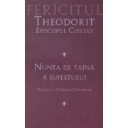Nunta de taina a sufletului - Fericitul Theodorit Episcopul Cirului