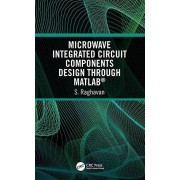 Micro-ondes Integrated Circuit Components Design through MATLAB R by Raghavan & S Department of Electronics and Communication Engineering & Nationa...