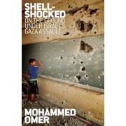 Shell Shocked: On the Ground Under Israel's Gaza Assault