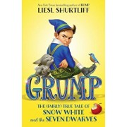 Grump: The (Fairly) True Tale of Snow White and the Seven Dwarves, Hardcover/Liesl Shurtliff