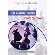 The Classical French: Move by Move, Paperback/Cyrus Lakdawala