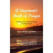 A Stepmom's Book of Prayer: Seeking God, Growing Strong, Finding Peace, Paperback