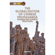 The Globalization of Chinese Propaganda: International Power and Domestic Political Cohesion