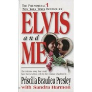 Elvis and Me: The True Story of the Love Between Priscilla Presley and the King of Rock N' Roll, Paperback/Priscilla Presley