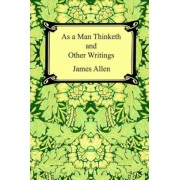 As a Man Thinketh and Other Writings, Paperback