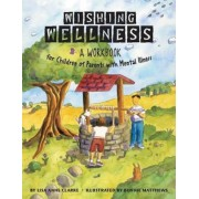 Wishing Wellness: A Workbook for Children of Parents with Mental Illness, Paperback