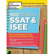 900 Practice Questions for the Upper Level SSAT & Isee, 2nd Edition: Extra Preparation to Help Achieve an Excellent Score, Paperback/The Princeton Review