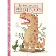 Het ongelooflijke maar waargebeurde verhaal over de dino's - Guido van Genechten