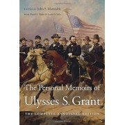 The Personal Memoirs of Ulysses S. Grant: The Complete Annotated Edition, Hardcover