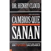 Cambios Que Sanan: Entienda Su Pasado de Modo Que Asegure Un Futuro Saludable, Paperback/Henry Cloud
