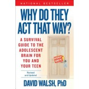 Why Do They Act That Way?: A Survival Guide to the Adolescent Brain for You and Your Teen, Paperback