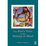 The Poets Voice in the Making of Mind by Russell Meares