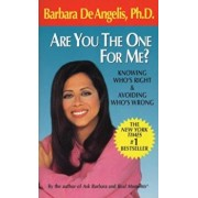 Are You the One for Me': Knowing Who's Right & Avoiding Who's Wrong/Barbara De Angelis