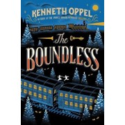 The Boundless, Hardcover/Kenneth Oppel